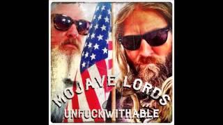 "Mojave Lords ""Unfuckwithable"""
