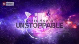 Khris Moore- Unstoppable