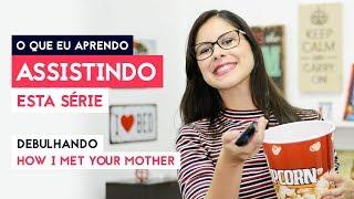 Inglês com series: How I Met Your Mother - Today Lead