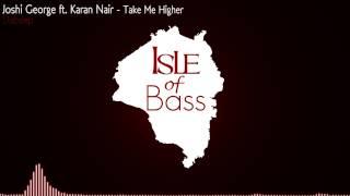 Joshi George ft. Karan Nair - Take Me Higher [Dubstep]