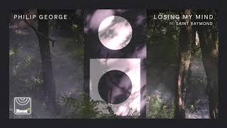 Philip George - Losing My Mind (ft. Saint Raymond)