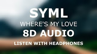 SYML - Where's My Love | 8D AUDIO 🎧 [Use headphones]