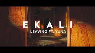 Ekali - Leaving (feat. Yuna) [Lyric Video]