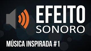 Música Inspirada #3 / Efeito Sonoro Grátis e Sem Copyright