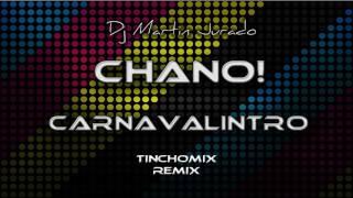 Chano! - Carnavalintro  (Tinchomix Cumbia Remix) Verano 2017