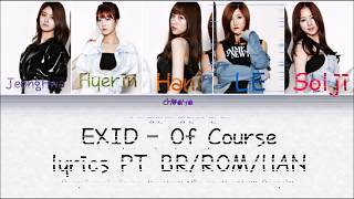 EXID – Of Course (당연해) [LEGENDADO PT-BR LYRICS{Color Coded PT-BR/ROM/HAN}]
