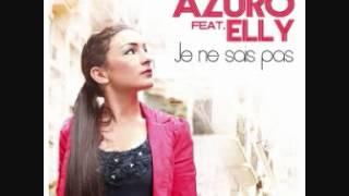 Azuro feat. Elly - Je Ne Sais Pas (HQ) (Lyrics in the Description)