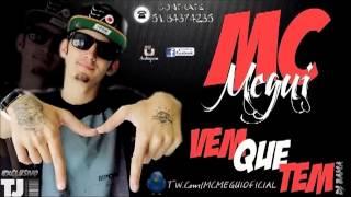MC MEGUI - VEM QUE TEM ((TJ PRODUÇÕES))