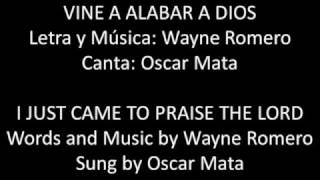 Vine a Alabar a Dios - I Just Came to Praise the Lord