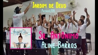 Jardim de Deus - SR. ANTÔNIMO (Aline Barros)
