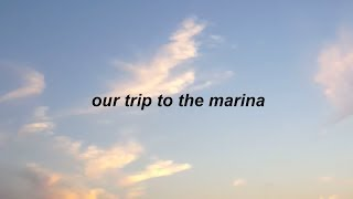 our trip to the marina