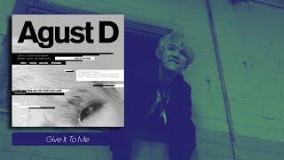 Agust D - Give It To Me [Legendado PT-BR]