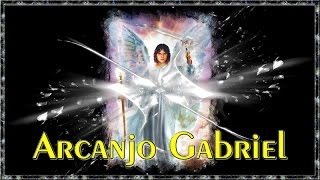 """Arcanjo Gabriel: """"Eu Sou""""a ressurreição e a vida de todo bem em minha vida!"""