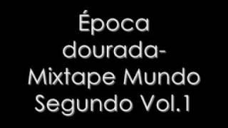 Época Dourada - Mundo Segundo (Mixtape Mundo Segundo Vol.1)