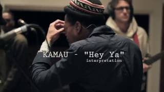 KAMAU - Hey Ya Cover / Interpretation - Live