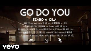 Szabo ft. DILA - Go Do You