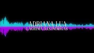 Adriana Lua - Lágrima das inimigas (Lyric video)