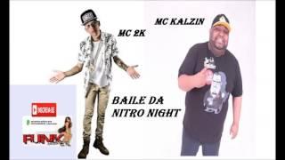 MC 2K MC KALZIN -  BAILE DA NITRO NIGHT (  MANO DJ )  LANÇAMENTO 2016  (FUNK DAS QUEBRADAS)