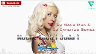 Marama - Noche Loca ( Joda ) Dj Manu Mux & Dj Carlitos Gomez. ♫ ((♫ Grandes De La Costa Mix ♫ ))♫