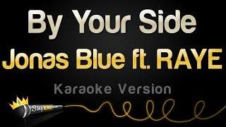 Jonas Blue ft. RAYE - By Your Side (Karaoke Version)