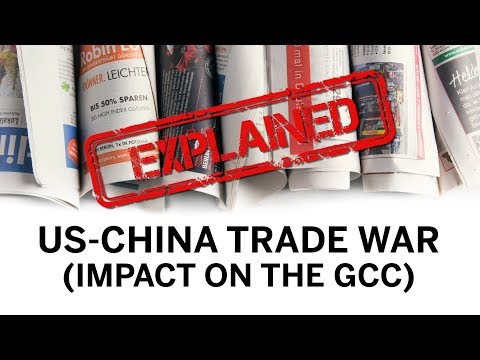 Explained: US-China trade war (Impact on the Middle East)