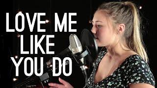 Love Me Like You Do Ellie Goulding - Lia Marie Johnson Cover