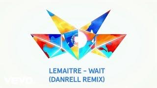 Lemaitre - Wait (Audio/Danrell Remix) ft. LOLO