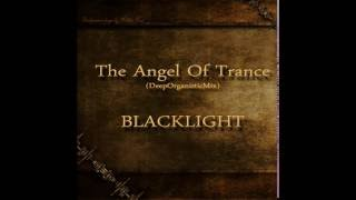 The Angel Of Trance (DeepOrganisticMix) - BLACKLIGHT (1996)