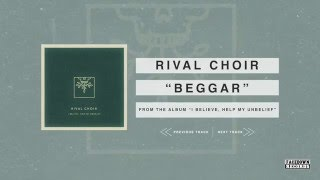 Rival Choir - I Believe, Help My Unbelief - Beggar