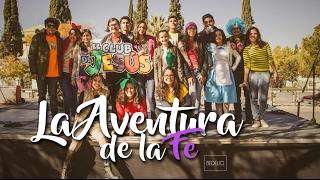 La Aventura de la Fe - El Club de Jesús [Video Oficial]