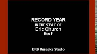 Record Year (In the Style of Eric Church) (Karaoke with Lyrics)