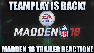 Madden 18 Trailer Reveal! Teamplay is Back! Tom Brady Cover Though?!