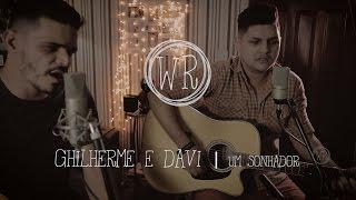 Guilherme e Davi - Um Sonhador (Leandro e Leonardo Cover)   WoodRIVER Session