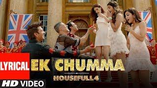 Ek Chumma Lyrical   Housefull 4   Akshay K, Riteish D,Bobby D, Kriti S,Pooja, Kriti K  Sohail Sen