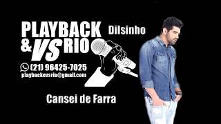 Cansei de Farra Karaoke Dilsinho