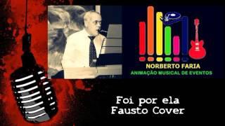 Foi por ela (Cover Fausto)