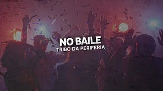 Tribo da Periferia - No Baile