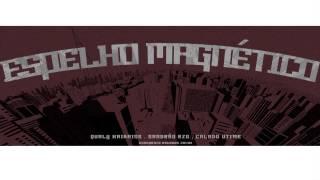 Haikaiss Part. Sandrão e Calado - Espelho Magnético (Prod. Neobeats)