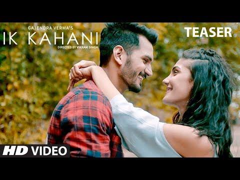Song Teaser: Ik Kahani   Gajendra Verma   Vikram Singh   Ft. Halina K