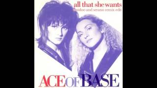 Ace Of Base - All That She Wants (Voodoo And Serano Remix Edit)