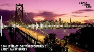 Unsteady (Christian Guzman Remix) - X Ambassadors