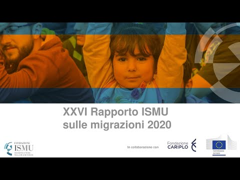 (VIDEO) ISMU: in Italia straniero quasi 1 su 10, ma migrazioni stagnano. La crisi economica disincentiverà arrivi e incentiverà partenze. LIVE! Presentazione del XXVI Rapporto ISMU sulle migrazioni 2020.