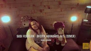 Oferta Agradável a Ti - Cassiane (cover por Susi Ferreira) Girafa Session
