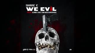 Shane E - We Evil ( December 2018 )