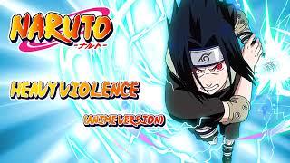 Naruto - Heavy Violence Unreleased Soundtrack (HQ Recreation)