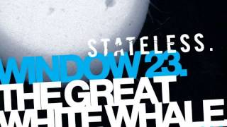 02 Stateless - Great White Whale (feat. Gavin Castleton) [First Word Excursions]