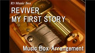 "REVIVER/MY FIRST STORY [Music Box] (""Hortensia Saga"" Theme Song)"