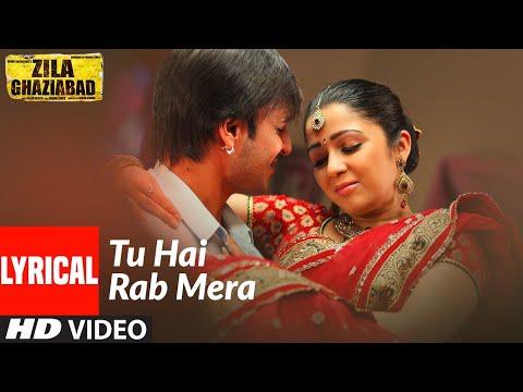 Tu Hai Rab Mera (Lyrical) | Zila Ghaziabad | Vivek Oberoi | Mohit Chauhan, Tulsi Kumar