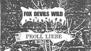 FOX DEVILS WILD - Proll Liebe (BLUTSTURZ Cover)