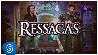 Munhoz e Mariano - Ressacas (Violada Dos Munhoiz)